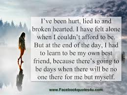 quotes learning to be alone i u0027ve been hurt lied to and broken heated