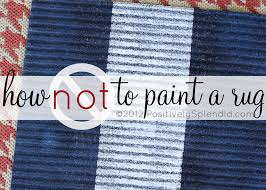 Rug Painting Ideas How Not To Paint A Rug Positively Splendid Crafts Sewing