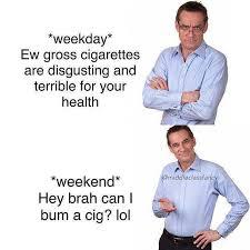 Eww Gross Meme - dopl3r com memes weekday ew gross cigarettes are disgusting