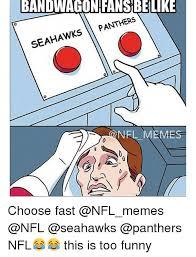 Nfl Bandwagon Memes - bandwagon fansbelike panthers seahawks nel memes choose fast nfl
