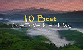 10 best places to visit in india in may