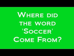 the origin of the word soccer where did the word soccer come