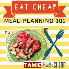 tamie eats cheap eating cheap meal planning 101