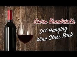 sara kendrick diy hanging wine glass rack youtube
