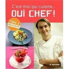 livre cuisine coup de coeur livre de cuisine c est moi qui cuisine oui chef