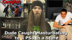 Masterbating Memes - dude caught masturbating to a ps4 in a store youtube