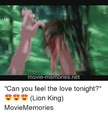 Feel The Love Meme - movie memories net can you feel the love tonight lion king