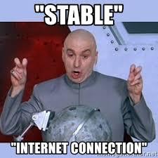 Internet Connection Meme - stable internet connection dr evil meme meme generator