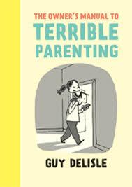 the owner u0027s manual to terrible parenting drawn u0026 quarterly