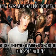 Googly Eyes Meme - googly eyes clarity by locojopo meme center