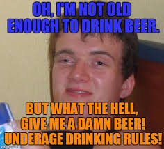 Underage Drinking Meme - 10 guy meme imgflip