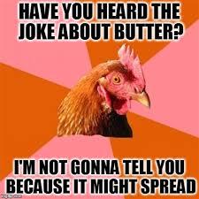 Butter Meme - anti joke chicken meme imgflip