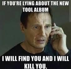 Memes Music Mcallen - liam neeson tool band tool pinterest liam neeson and movie