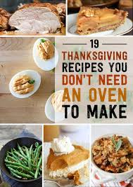 19 things to make for thanksgiving if you don t an oven