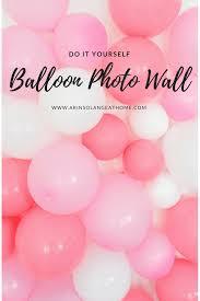 diy balloon photo wall www arinsolangeathome com birthday