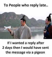 Reply Memes - dopl3r com memes to people who reply late if i wanted a reply