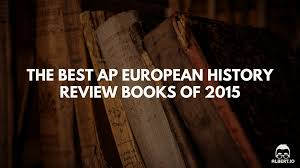 the best ap european history review books of 2015 albert io