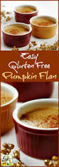 gluten and dairy free thanksgiving recipes easy gluten free pumpkin flan this mama cooks on a diet