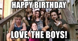 Meme Shameless - happy birthday love the boys shameless porch meme generator