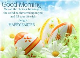 happy easter dear hello sweet wishing you a blessed easter jesus is alive