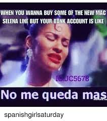 Selena Memes - when you wanna buy some of the new mac selena line but your bank