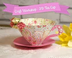 Handmade Tea Cups - handmade 3d paper tea cup tutorial the craft