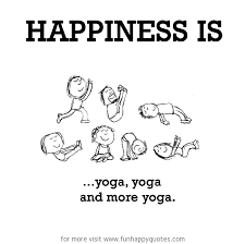 Funny Yoga Meme - happiness is yoga yoga and more yoga funny happy