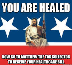Bill Collector Meme - you are healed now go to matthew the tax collector to receive your