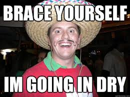 Brace Meme - brace yourself im going in dry conor meme quickmeme