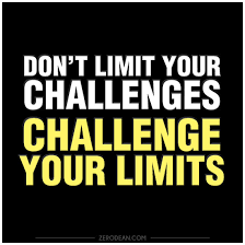 Challenge Your Don T Limit Your Challenges Challenge Your Limits