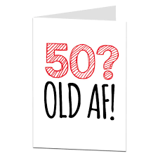 50th Birthday Cards For Old Af Rude 50th Birthday Card For Men Women