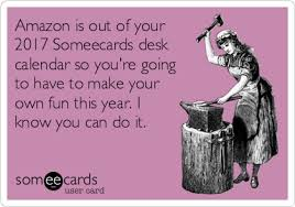How To Make Your Own Desk Calendar Today U0027s News Entertainment Ecards And More At Someecards