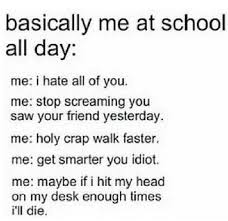 I Hate School Meme - the thoughts we all have during the school day high school