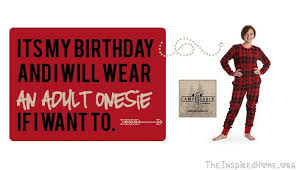 birthday onesie it s my birthday and i ll wear an onesie if i want to the