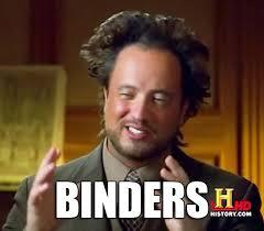 Binder Meme - binders binders full of women know your meme