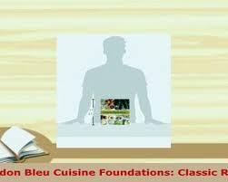 le cordon bleu cuisine foundations le cordon bleu cuisine foundations le cordon bleu cuisine