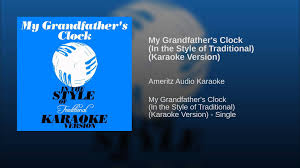 grandfather s clock my grandfather u0027s clock in the style of traditional karaoke