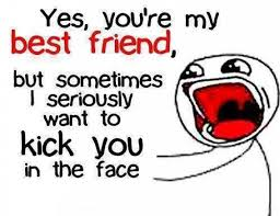 Memes About Best Friends - best friend meme yes you re my best friend but sometimes i seriously