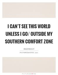 Southern Comfort Zone Brad Paisley Quotes U0026 Sayings 69 Quotations