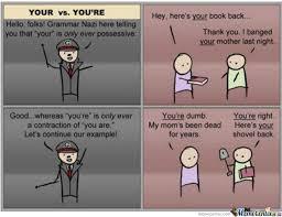 Youre Meme - your vs you re by ducani meme center