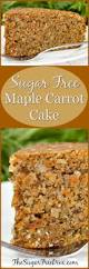 sugar free maple carrot cake the sugar free diva