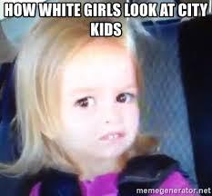 Girl Meme - 17 hilarious little white girl meme pictures greetyhunt