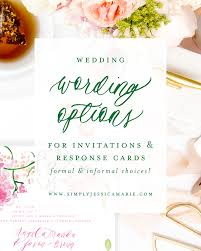 Card For Wedding Invites Wording Options For Wedding Invitations U2014 Simply Jessica Marie
