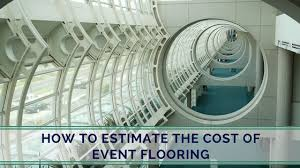 how to estimate the cost of event flooring