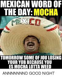 Mexican Word Of The Day Meme - 25 best memes about mexican word of the day mexican word of
