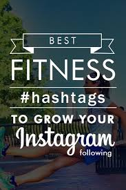 Home Design Hashtags Instagram Top Fitness Hashtags To Increase Your Instagram Instagram