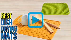 10 dish drying mats 2017 video review