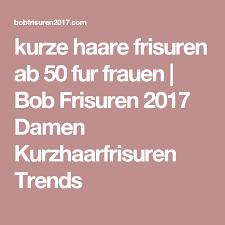 Bob Frisuren 2017 Ab 50 by Kurze Haare Frisuren Ab 50 Fur Frauen Bob Frisuren 2017 Damen