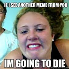 Stop Meme - stop meme ing memes quickmeme