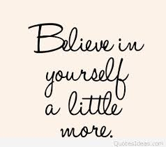 believe images 62 best believe in yourself quotes and sayings